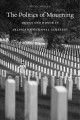 The politics of mourning : death and honor in Arlington National Cemetery