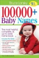100,000+ baby names / The Most Complete, Fascinating, and Helpful Name Book You Can Find