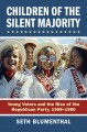 Children of the silent majority : young voters and the rise of the Republican Party, 1968-1980