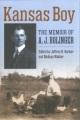 Kansas boy : the memoir of A.J. Bolinger
