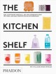 The kitchen shelf : take a few pantry essentials, add two ingredients from the store, and make everyday eating extraordinary