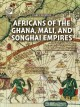 Africans of the Ghana, Mali, and Songhai empires