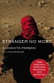 Stranger no more : a Muslim refugee's story of harrowing escape, miraculous rescue, and the quiet call of Jesus