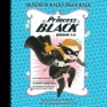 The princess in black. Books 1-3