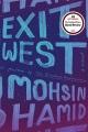 Exit west : a novel