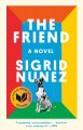 The friend : a novel