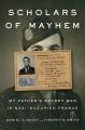 Scholars of mayhem : my father