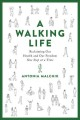 A walking life : reclaiming our health and our freedom one step at a time