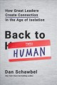 Back to human : how great leaders create connection in the age of isolation