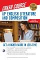 Ap℗® English literature and composition crash course