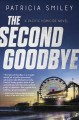 THE SECOND GOODBYE : A PACIFIC HOMICIDE NOVEL