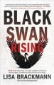 Black swan rising : black swan \blak swä̈n \ n a highly unlikely event that has massive impact, and which seems predictable in hindsight.