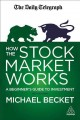 How the stock market works : a beginner