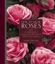 How to grow roses : a comprehensive illustrated directory of types and techniques