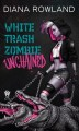 White Trash Zombie Unchained.