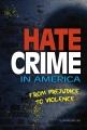 Hate crime in America : from prejudice to violence