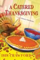 A catered Thanksgiving : a mystery with recipes