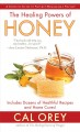 The healing powers of honey a complete guide to nature's remarkable nectar
