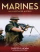 Marines : an illustrated history : the US Marine Corps from 1775 to the twenty-first century