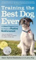 Training the best dog ever : a 5-week program using the power of positive reinforcement