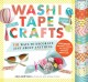 Washi tape crafts : 110 ways to decorate just about anything