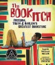 The book itch : freedom, truth, & Harlem's greatest bookstore