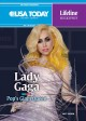 Lady Gaga : pop's glam queen