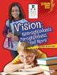 Vision : nearsightedness, farsightedness, and more