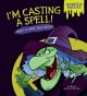 I'm casting a spell! : meet a fairy tale witch