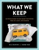 What we keep : 150 people share the one object that brings them joy, magic, and meaning