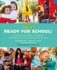 Ready for school! : A parent's guide to playful learning for children ages 2 to 5