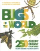 Bugs of the world : 250 creepy-crawly creatures from around planet Earth