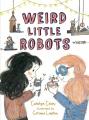 Weird little robots