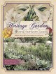 Heritage gardens, heirloom seeds : melded cultures with a pennsylvania german accent.