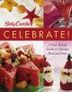 Betty Crocker celebrate! : a year-round guide to holiday food and fun.