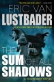The sum of all shadows : a Testament novel