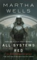 All systems red : the Murderbot diaries