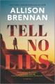 TELL NO LIES : a novel