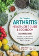 The complete arthritis health, diet guide & cookbook : includes 125 recipes for managing inflammation & arthritis pain