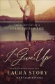I give up : the secret joy of a surrendered life
