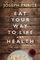Eat your way to life and health : unlock the power of the holy Communion
