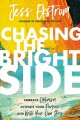 Chasing the bright side : embrace optimism, activate your purpose, and write your own story