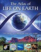 The atlas of life on earth : the earth, its landscape and life forms