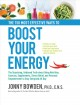 The 150 most effective ways to boost your energy : the surprising, unbiased truth about using nutrition, exercise, supplements, stress relief, and personal empowerment to stay energized all day