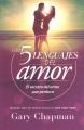 Los 5 lenguajes del amor : el secreto del amor que perdura