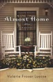 Almost home : a novel