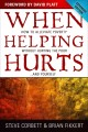 When helping hurts : how to alleviate poverty without hurting the poor-- and yourself
