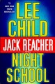 Night school : a Jack Reacher novel