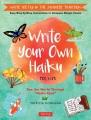 "Write your own haiku : see the world through ""haiku eyes"""