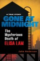 Gone at midnight : the mysterious death of Eisa Lam